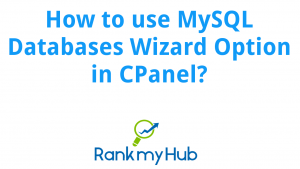 How to use MySQL Database Wizard in CPanel